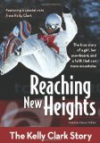 Reaching New Heights The Kelly Clark Story 2012 9780310725428 Front Cover
