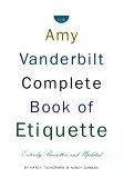 Amy Vanderbilt Complete Book of Etiquette 50th 1995 Revised 9780385413428 Front Cover