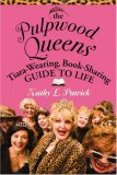 Pulpwood Queens' Tiara-Wearing, Book-Sharing Guide to Life 2008 9780446695428 Front Cover
