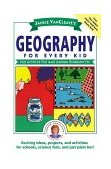 Geography for Every Kid Easy Activities That Make Learning Geography Fun 1993 9780471598428 Front Cover