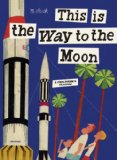 This Is the Way to the Moon 2009 9780789318428 Front Cover