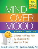 Mind over Mood: Change How You Feel by Changing the Way You Think 2015 9781462520428 Front Cover