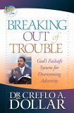 Breaking Out of Trouble God's Failsafe System for Overcoming Adversity 2006 9780446698429 Front Cover