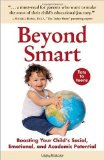 Beyond Smart Boosting Your Child's Social, Emotional, and Academic Potential 2010 9780982345429 Front Cover