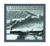 Passion for Trains The Railroad World of Richard Strinheimer 1st 2004 9780393057430 Front Cover