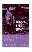 Jesus the Jew A Historian's Reading of the Gospels 2003 9780800614430 Front Cover