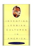 Inventing Lesbian Cultures in America 1996 9780807079430 Front Cover