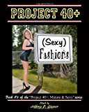 Project 40+: (Sexy) Fashions Mature and Sexy 2012 9781480153431 Front Cover