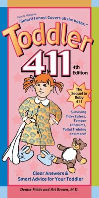 Toddler 411 Clear Answers and Smart Advice for Your Toddler 4th 2012 Revised  9781889392431 Front Cover