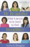 My Beautiful Daughter What It Means to Be Loved by God 2012 9780310726432 Front Cover