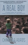 Real Boy A True Story of Autism, Early Intervention, and Recovery 1st 2005 9780425202432 Front Cover