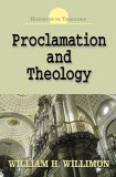 Proclamation and Theology 1st 2005 9780687493432 Front Cover