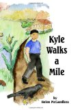Kyle Walks a Mile 2010 9781441463432 Front Cover