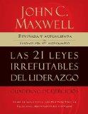 21 Leyes Irrefutables del Liderazgo, Cuaderno de Ejercicios 2009 9781602552432 Front Cover