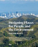Designing Places for People and the Environment: Lessons from 55 Years As an Urban Planner and Shaping the Global Landscape Architectural Practice of the Swa Group 2014 9781941806432 Front Cover