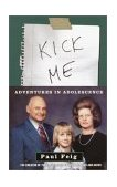 Kick Me Adventures in Adolescence 1st 2002 9780609809433 Front Cover