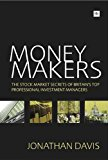 Money Makers The Stock Market Secrets of Britain's Top Professional Investment Managers 2nd 2013 Revised  9780857191434 Front Cover