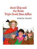 Aunt Chip and the Great Triple Creek Dam Affair 1996 9780399229435 Front Cover