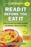Read It Before You Eat It How to Decode Food Labels and Make the Healthiest Choice Every Time 2010 9780452296435 Front Cover