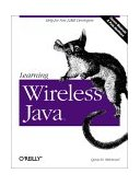 Learning Wireless Java Help for New J2ME Developers 1st 2002 9780596002435 Front Cover