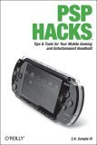 PSP Hacks Tips and Tools for Your Mobile Gaming and Entertainment Handheld 2006 9780596101435 Front Cover