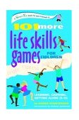 101 More Life Skills Games for Children Learning, Growing, Getting Along (Ages 9-15) 2006 9780897934435 Front Cover