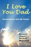 I Love You Dad Conversations with my Father 2008 9780979430435 Front Cover