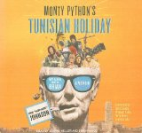 Monty Python's Tunisian Holiday: My Life With Brian, Library Edition 2008 9781400140435 Front Cover