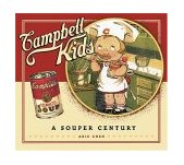 Campbell Kids A Souper Century 2004 9780810950436 Front Cover