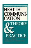 Health Communication Theory and Practice 2nd 1992 9780881336436 Front Cover