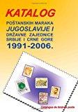 Katalog Postanskih Maraka 1991. - 2006 Jugoslavije I Drzavne Zajednice Srbije I Crne Gore 2013 9781484048436 Front Cover