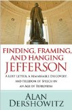 Finding, Framing, and Hanging Jefferson A Lost Letter, a Remarkable Discovery, and Freedom of Speech in an Age of Terrorism 2009 9780470450437 Front Cover