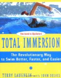 Total Immersion The Revolutionary Way to Swim Better, Faster, and Easier 2004 9780743253437 Front Cover