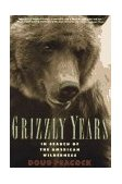 Grizzly Years In Search of the American Wilderness 1996 9780805045437 Front Cover