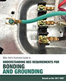 Mike Holt's Illustrated Guide to Understanding NEC Requirements for Bonding and Grounding Based on the 2017 NEC 2016 9780986353437 Front Cover