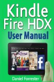 Kindle Fire HDX User Manual The Ultimate Guide for Mastering Your Kindle HDX 2013 9781493696437 Front Cover