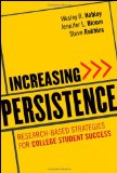 Increasing Persistence Research-Based Strategies for College Student Success