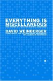 Everything Is Miscellaneous The Power of the New Digital Disorder 2007 9780805080438 Front Cover
