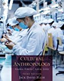 Cultural Anthropology Global Forces, Local Lives