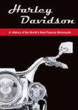 Harley-Davidson A History of the World's Most Famous Motorcycle 2014 9780747813439 Front Cover