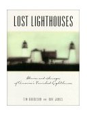 Lost Lighthouses Stories and Images of America's Vanished Lighthouses 1999 9780762704439 Front Cover