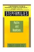 Stepfamilies Myths and Realities 1st 1980 9780806507439 Front Cover
