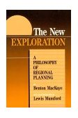 New Exploration A Philosophy of Regional Planning 3rd 2010 Reprint  9780917953439 Front Cover