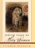 Jewish Tales of Holy Women 2002 9781118104439 Front Cover