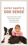 Kathy Santo's Dog Sense 2005 9781400043439 Front Cover