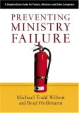 Preventing Ministry Failure A ShepherdCare Guide for Pastors, Ministers and Other Caregivers 2007 9780830834440 Front Cover