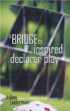 Bridge to Inspired Declarer Play 2009 9781897106440 Front Cover