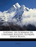 Su�tone, les �crivains de L'Histoire Auguste, Eutrope, Sextus Rufus 2012 9781276986441 Front Cover