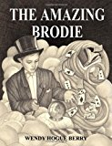 Amazing Brodie 2012 9781480152441 Front Cover