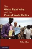 Global Right Wing and the Clash of World Politics 1st 2012 9780521145442 Front Cover